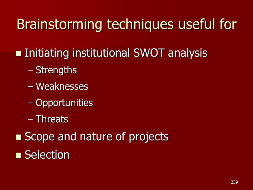 Initiating institutional SWOT analysis Initiating institutional SWOT analysis –Strengths –Weaknesses –Opportunities –Threats Scope and nature of proje