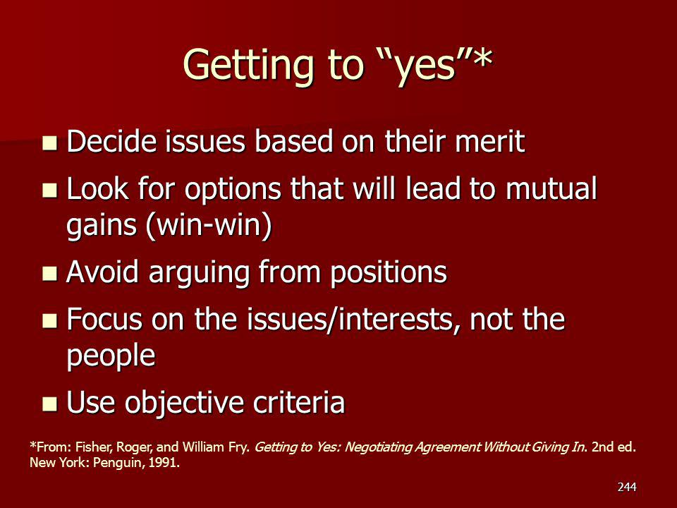 "Getting to ""yes""* Decide issues based on their merit Decide issues based on their merit Look for options that will lead to mutual gains (win-win) Look"