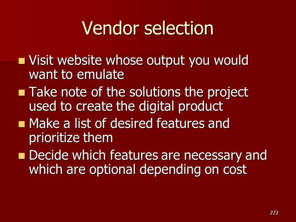 Vendor selection Visit website whose output you would want to emulate Visit website whose output you would want to emulate Take note of the solutions