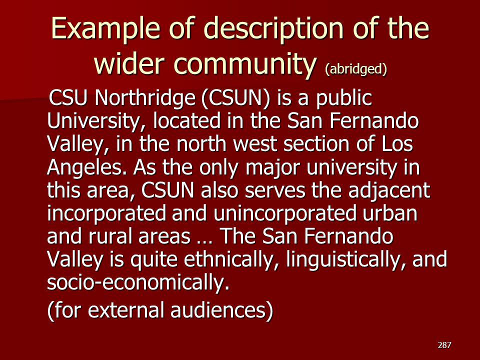 Example of description of the wider community (abridged) CSU Northridge (CSUN) is a public University, located in the San Fernando Valley, in the nort