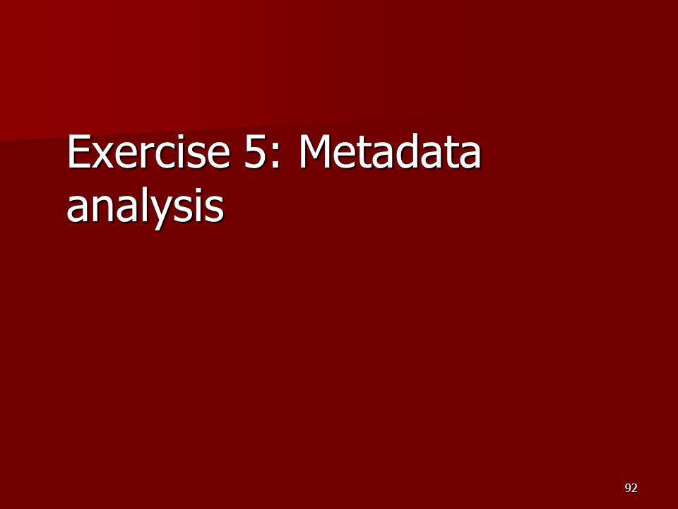 Exercise 5: Metadata analysis 92