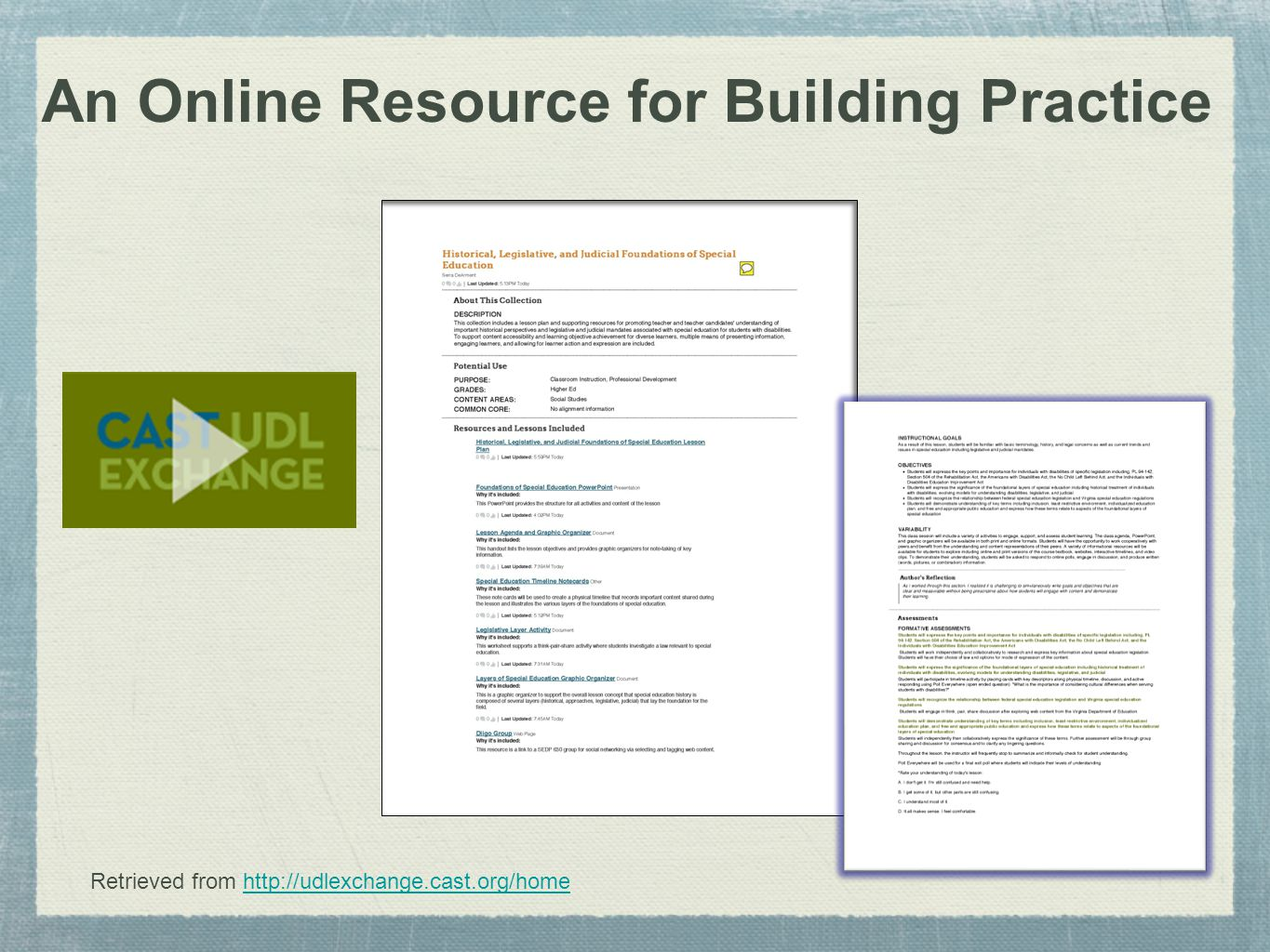 Retrieved from http://udlexchange.cast.org/homehttp://udlexchange.cast.org/home An Online Resource for Building Practice