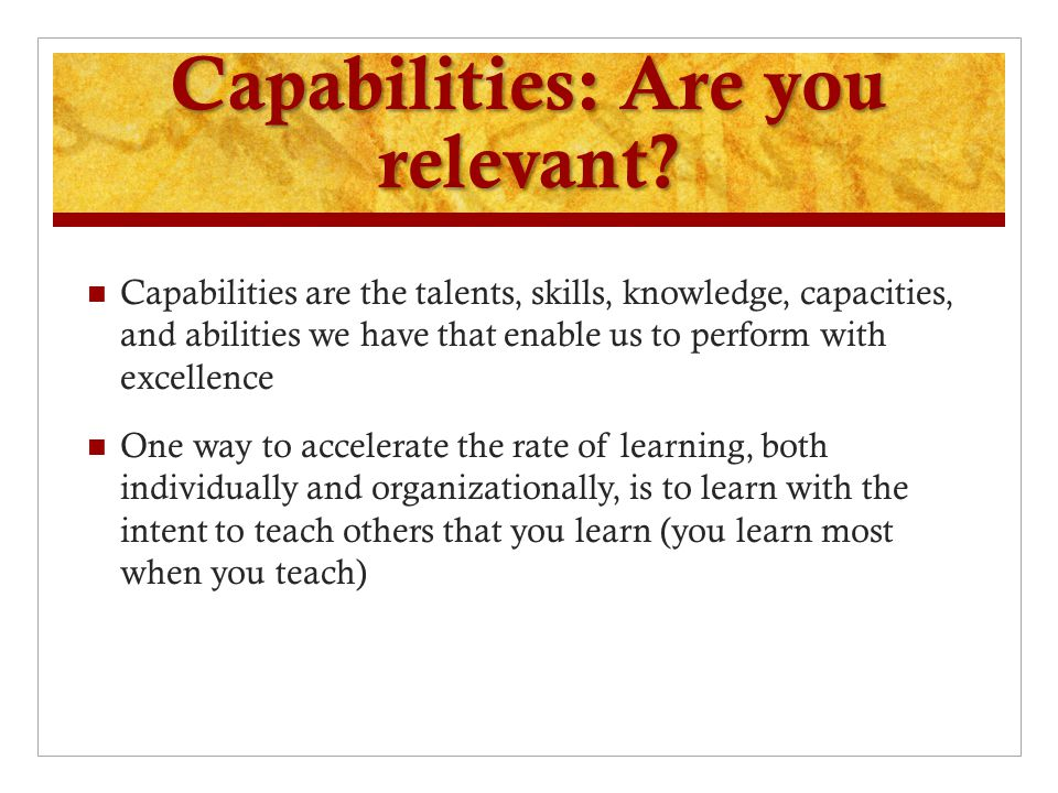 Capabilities: Are you relevant.
