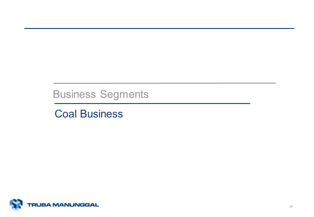xunaa [printed: ____] [saved: ____] Presentation2 17 Business Segments Coal Business