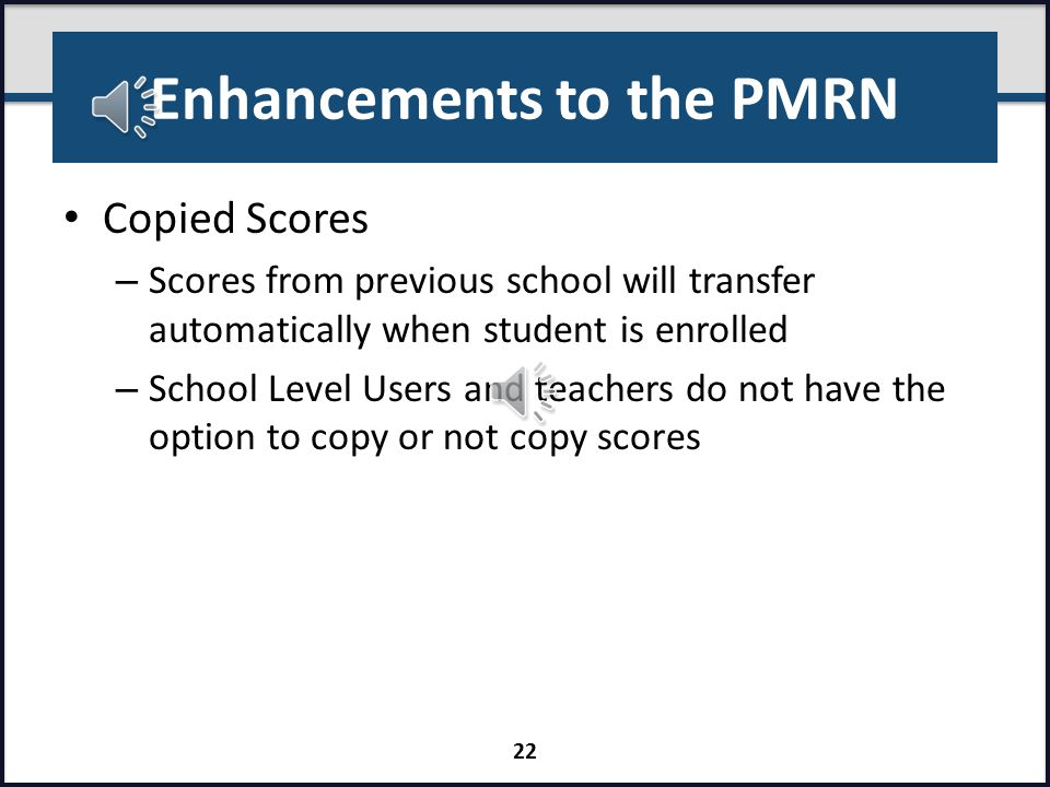 Enhancements to the PMRN Invalidation and Withdrawal – Score invalidation is no longer available – Support Specialists unable to invalidate scores – S