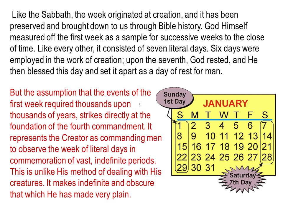 Like the Sabbath, the week originated at creation, and it has been preserved and brought down to us through Bible history. God Himself measured off th