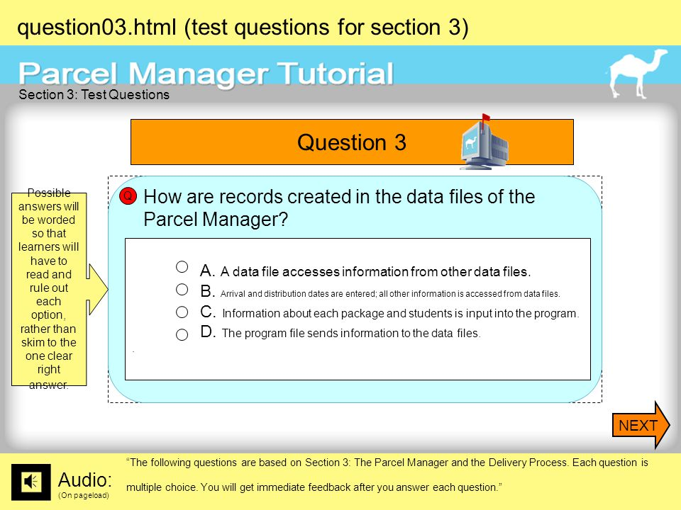 question03.html (test questions for section 3) Audio: (On pageload) The following questions are based on Section 3: The Parcel Manager and the Delivery Process.