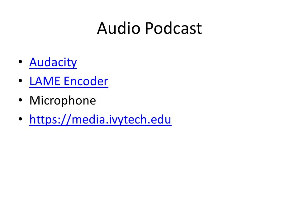 Audio Podcast Audacity LAME Encoder Microphone https://media.ivytech.edu