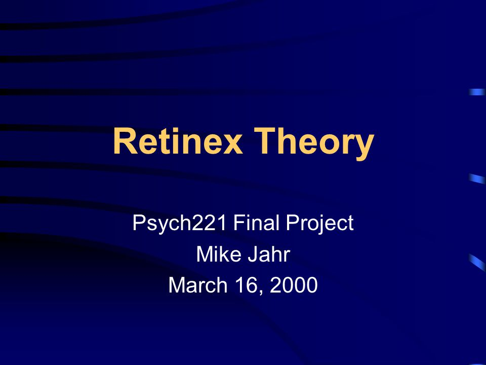 Retinex Theory Psych221 Final Project Mike Jahr March 16, 2000