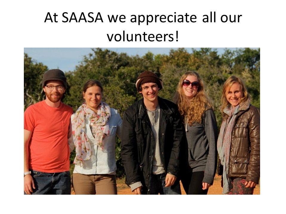 At SAASA we appreciate all our volunteers!