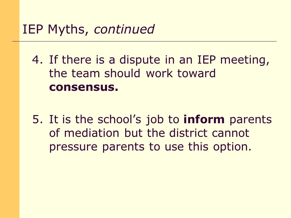 4.If there is a dispute in an IEP meeting, the team should work toward consensus.