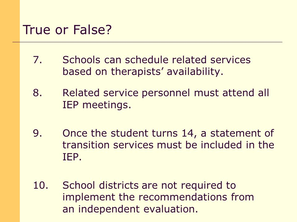 7.Schools can schedule related services based on therapists' availability.