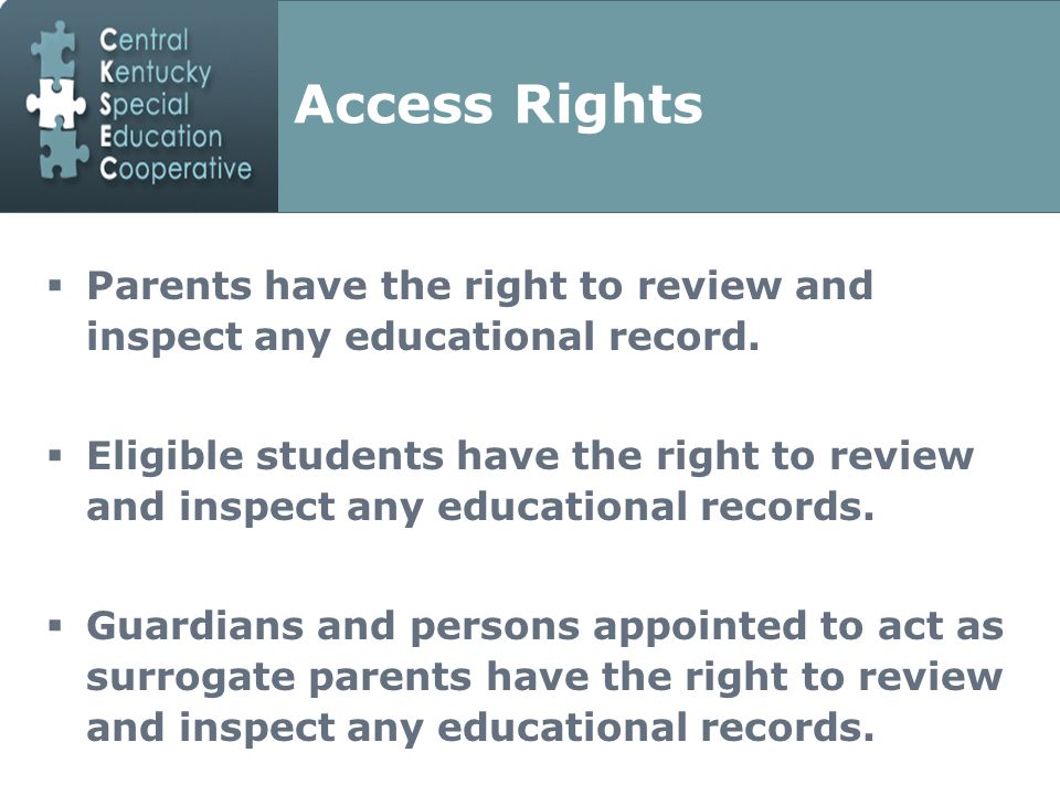 Access Rights  Parents have the right to review and inspect any educational record.