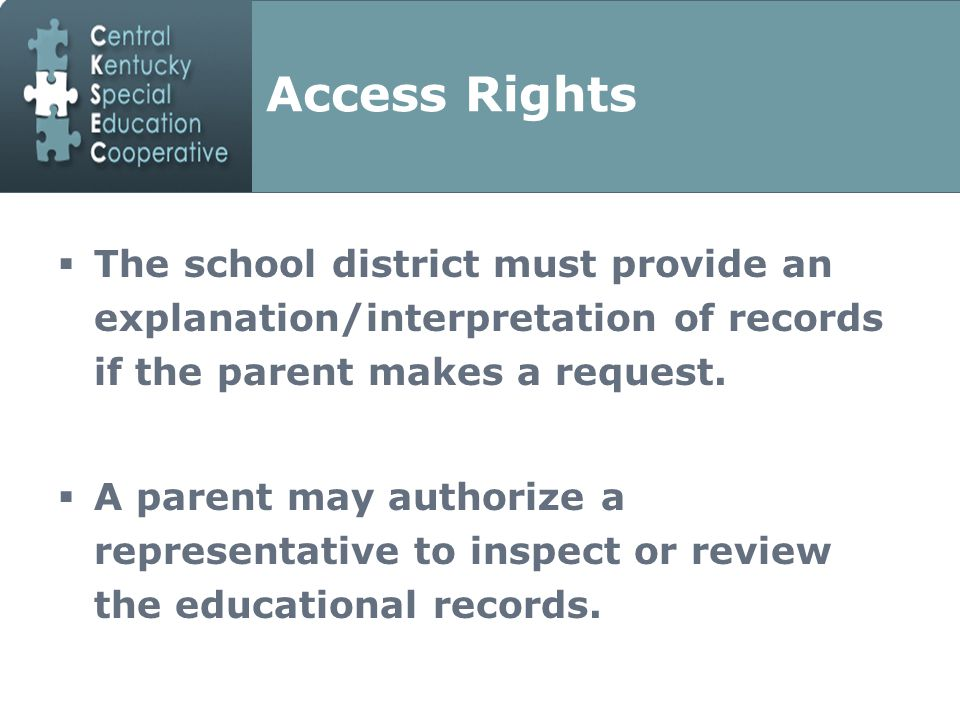 Access Rights  The school district must provide an explanation/interpretation of records if the parent makes a request.