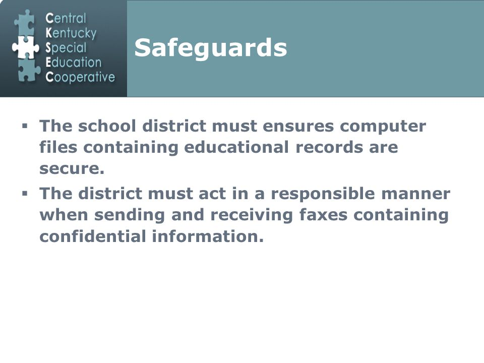 Safeguards  The school district must ensures computer files containing educational records are secure.