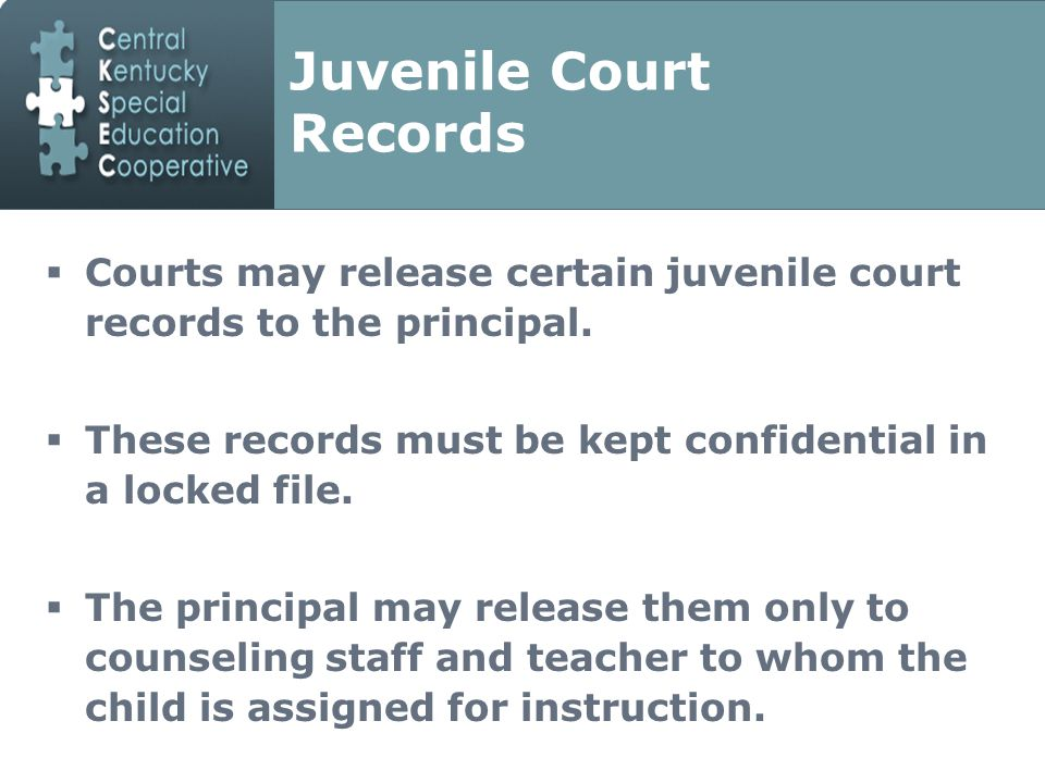 Juvenile Court Records  Courts may release certain juvenile court records to the principal.