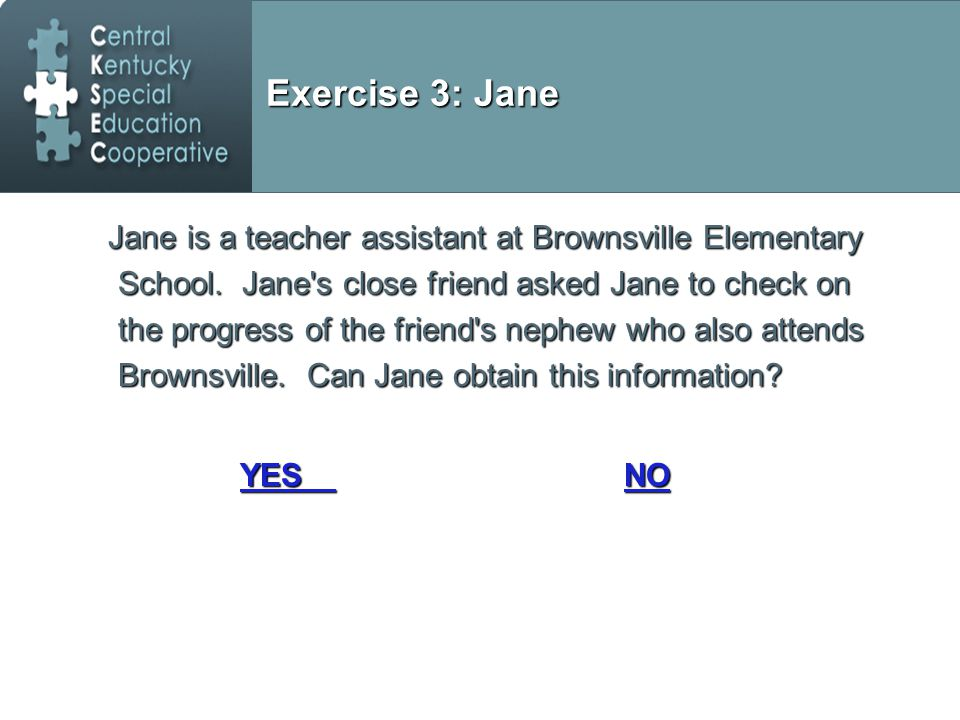 Exercise 3: Jane Jane is a teacher assistant at Brownsville Elementary School.