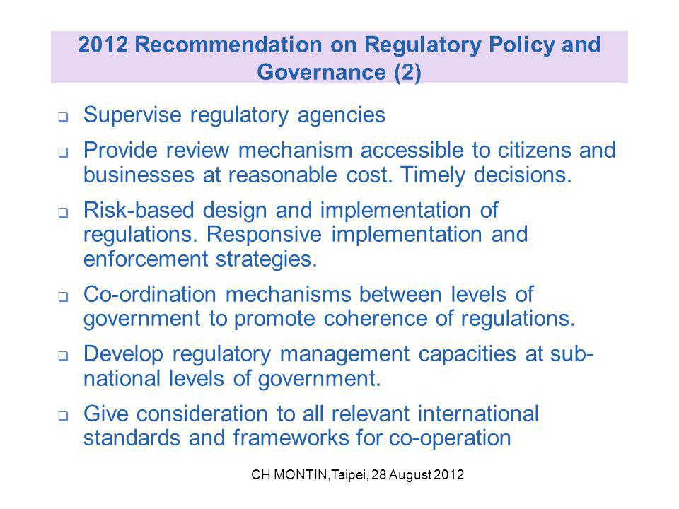 2012 Recommendation on Regulatory Policy and Governance (2)  Supervise regulatory agencies  Provide review mechanism accessible to citizens and businesses at reasonable cost.