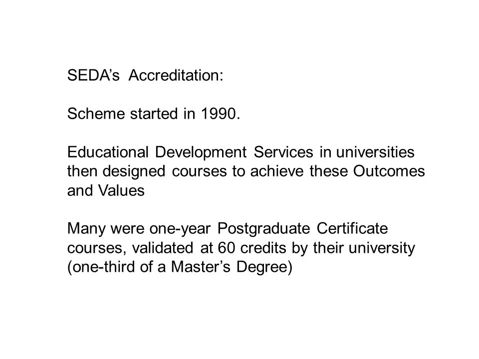 SEDA's Accreditation: Scheme started in 1990.