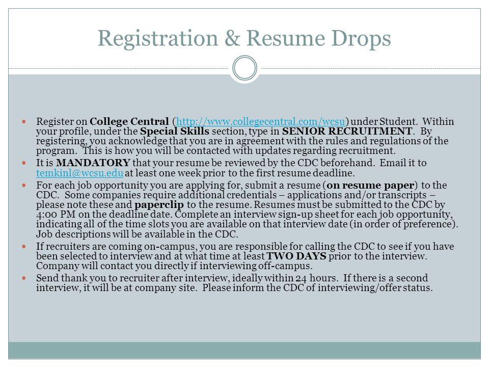 Registration & Resume Drops Register on College Central (http://www.collegecentral.com/wcsu) under Student.