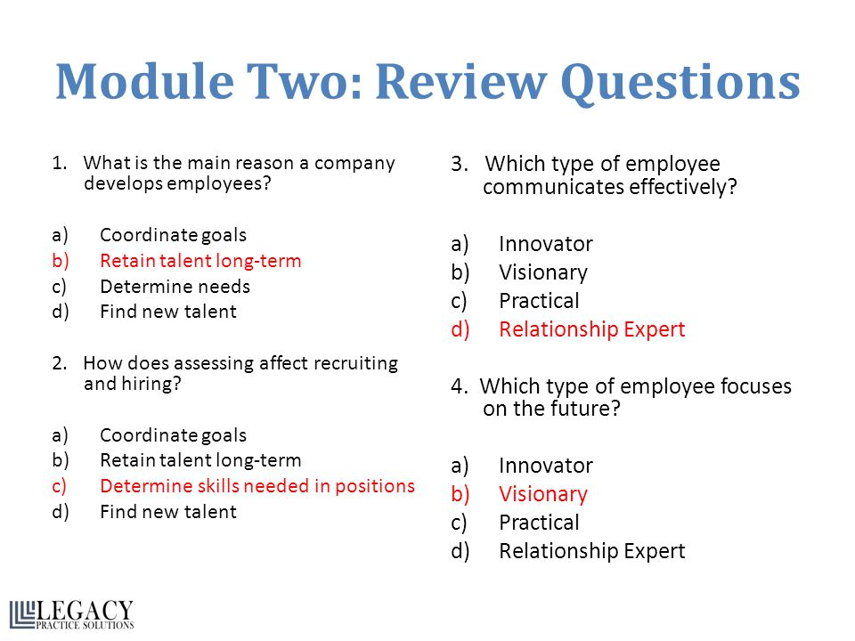Module Two: Review Questions 1.What is the main reason a company develops employees.