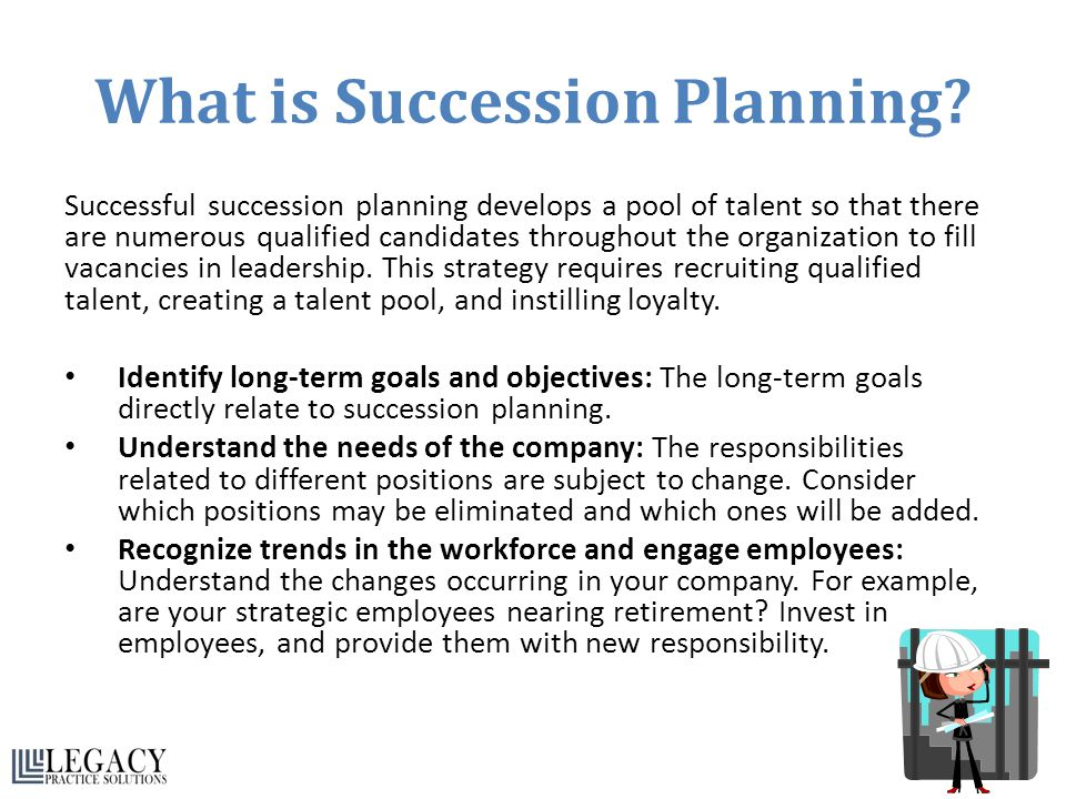 What is Succession Planning? Successful succession planning develops a pool of talent so that there are numerous qualified candidates throughout the o