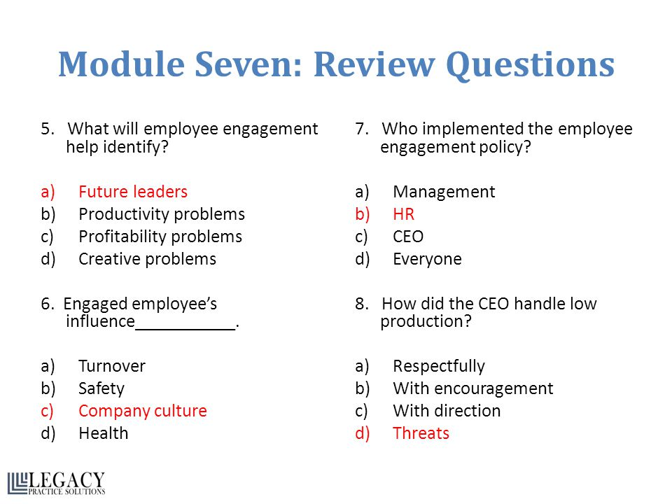 Module Seven: Review Questions 5.What will employee engagement help identify.