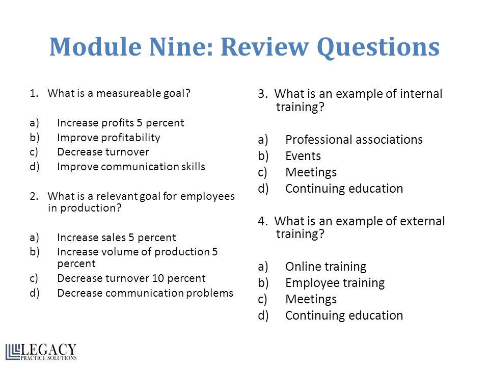 Module Nine: Review Questions 1.What is a measureable goal.