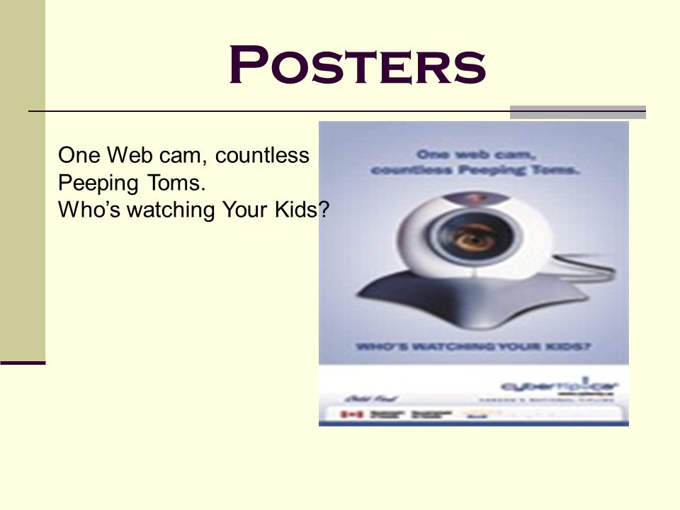 Posters One Web cam, countless Peeping Toms. Who's watching Your Kids
