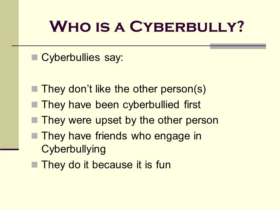 Who is a Cyberbully.