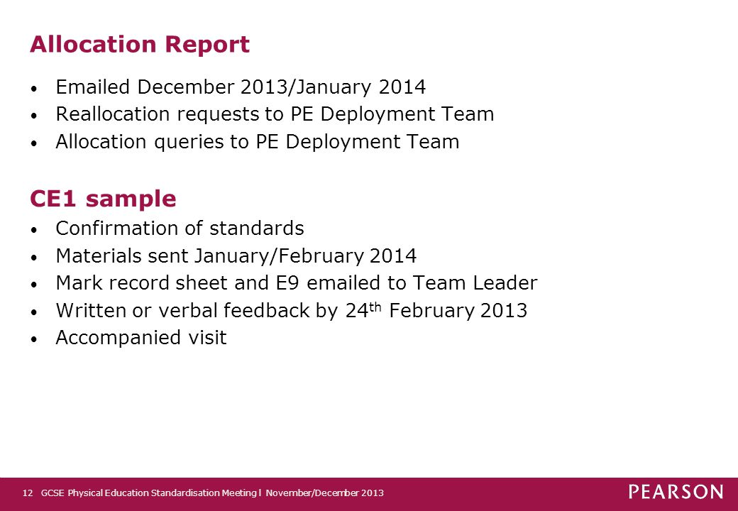Allocation Report Emailed December 2013/January 2014 Reallocation requests to PE Deployment Team Allocation queries to PE Deployment Team CE1 sample C