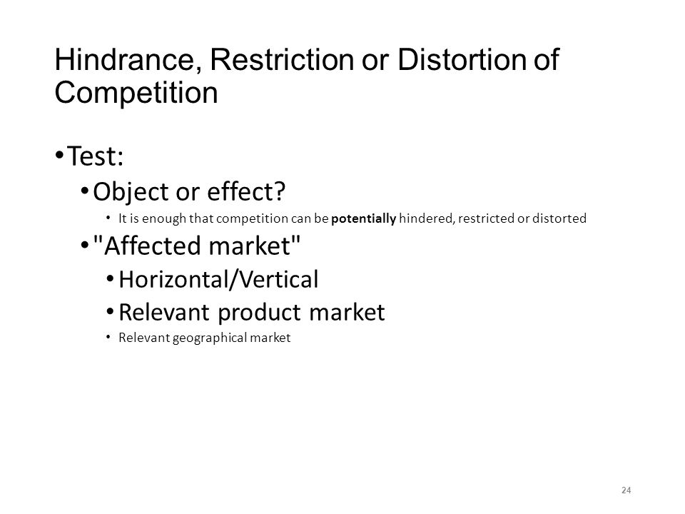 Hindrance, Restriction or Distortion of Competition Test: Object or effect.
