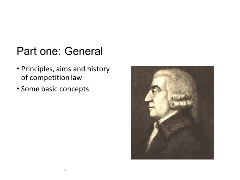 Part one: General Principles, aims and history of competition law Some basic concepts 3