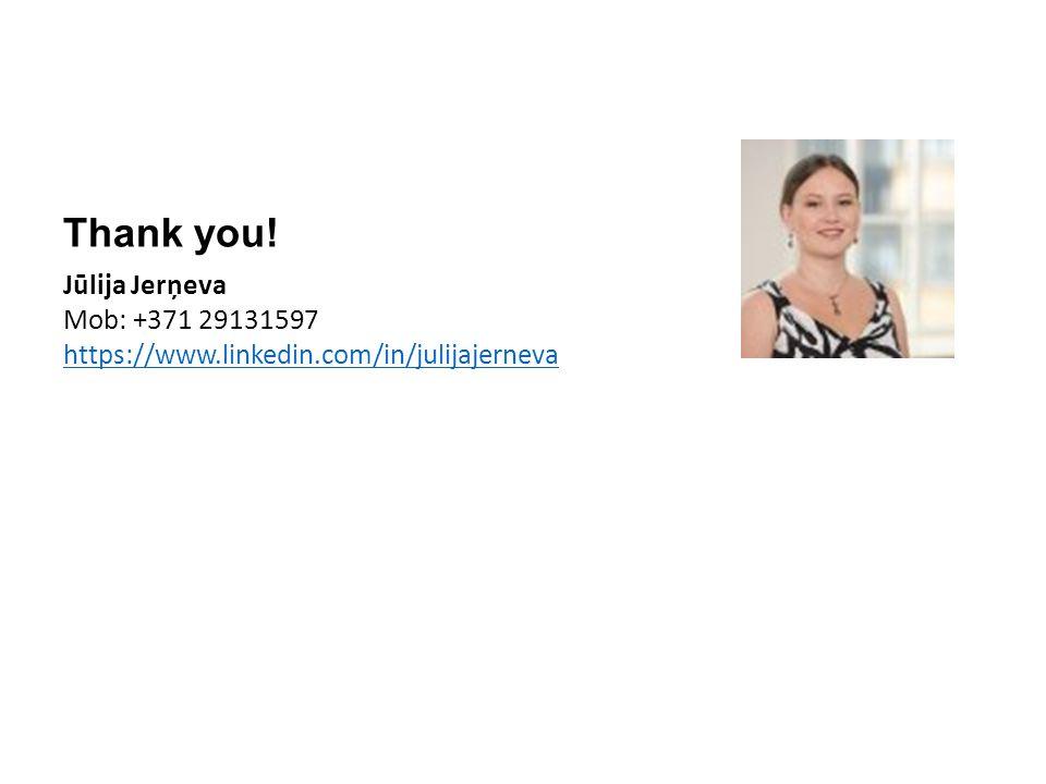 Thank you! Jūlija Jerņeva Mob: +371 29131597 https://www.linkedin.com/in/julijajerneva