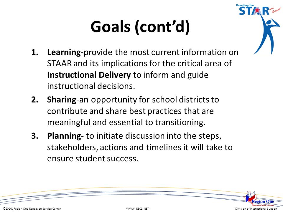 ©2010, Region One Education Service Center WWW. ESC1. NETDivision of Instructional Support Goals (cont'd) 1.Learning-provide the most current informat