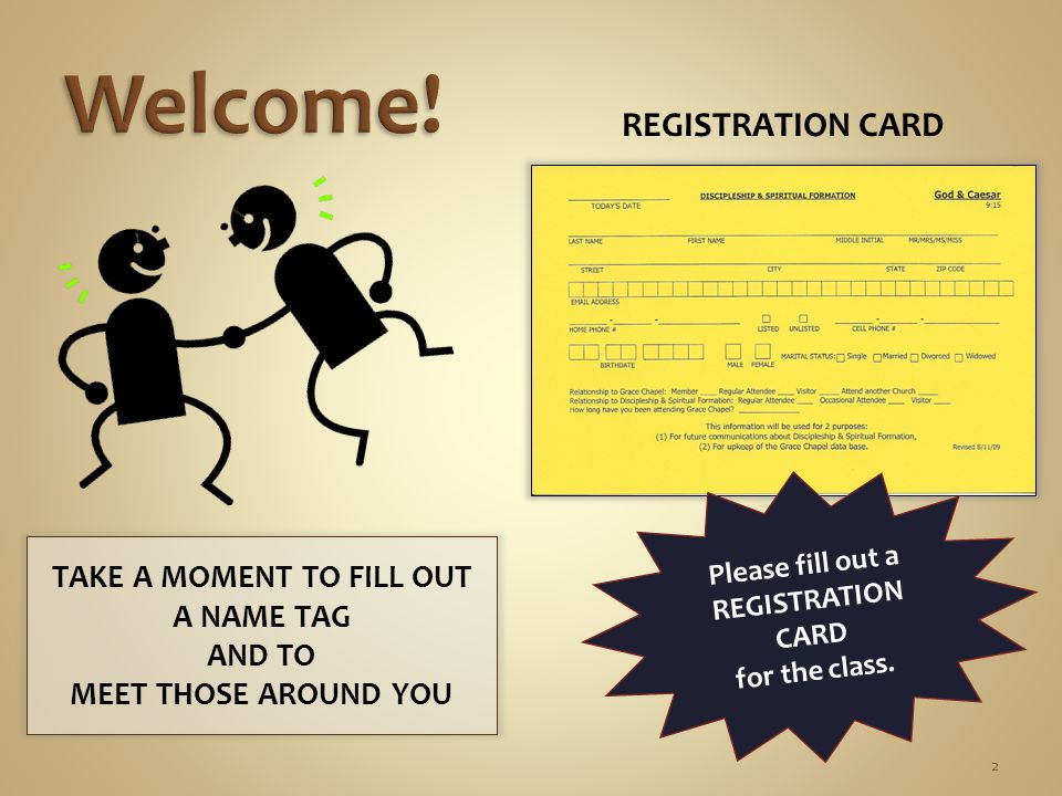 REGISTRATION CARD 2 Please fill out a REGISTRATION CARD for the class.