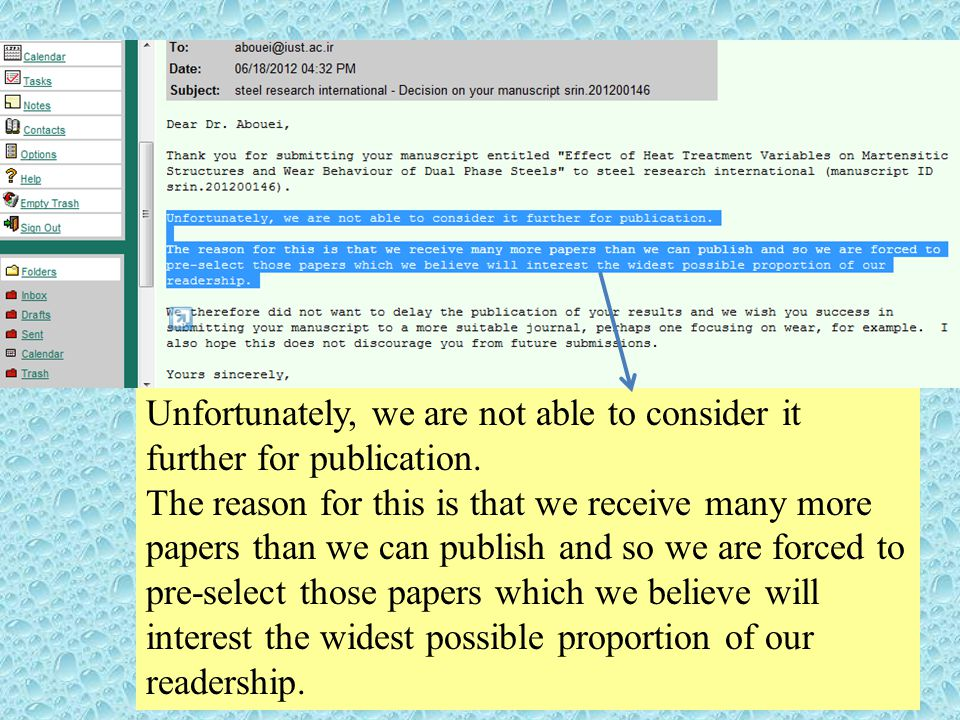 Unfortunately, we are not able to consider it further for publication. The reason for this is that we receive many more papers than we can publish and