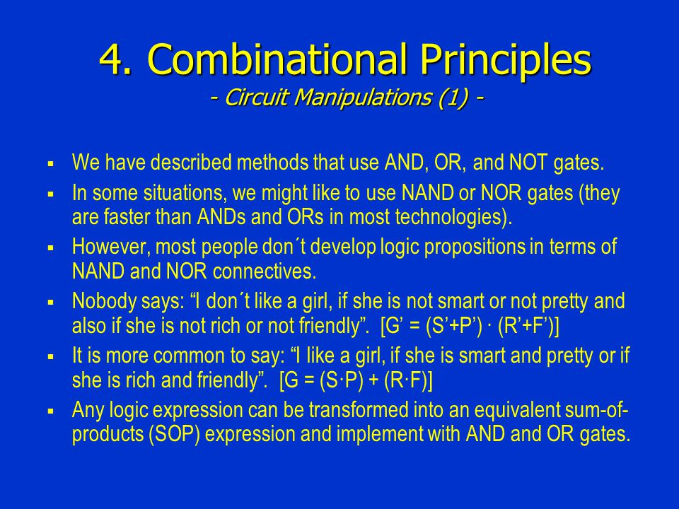 4. Combinational Principles - Circuit Manipulations (1) -  We have described methods that use AND, OR, and NOT gates.  In some situations, we might