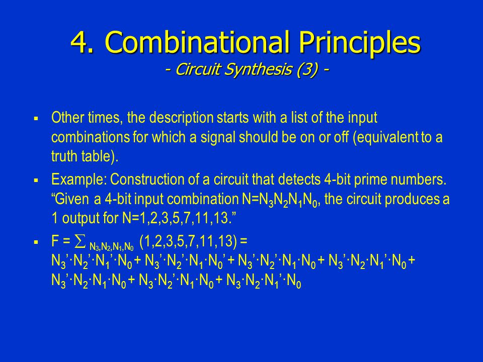 4. Combinational Principles - Circuit Synthesis (3) -  Other times, the description starts with a list of the input combinations for which a signal s