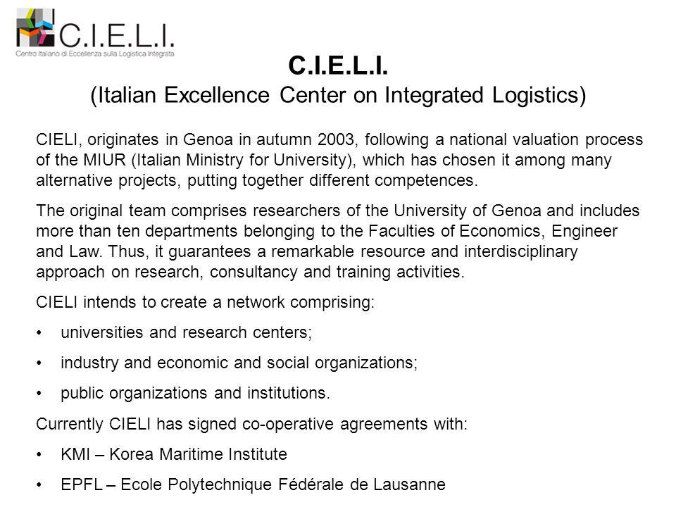 C.I.E.L.I. (Italian Excellence Center on Integrated Logistics) CIELI, originates in Genoa in autumn 2003, following a national valuation process of th
