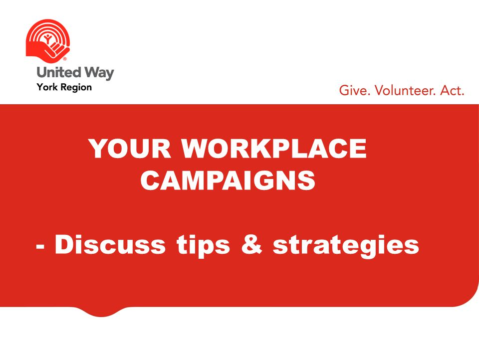 YOUR WORKPLACE CAMPAIGNS - Discuss tips & strategies
