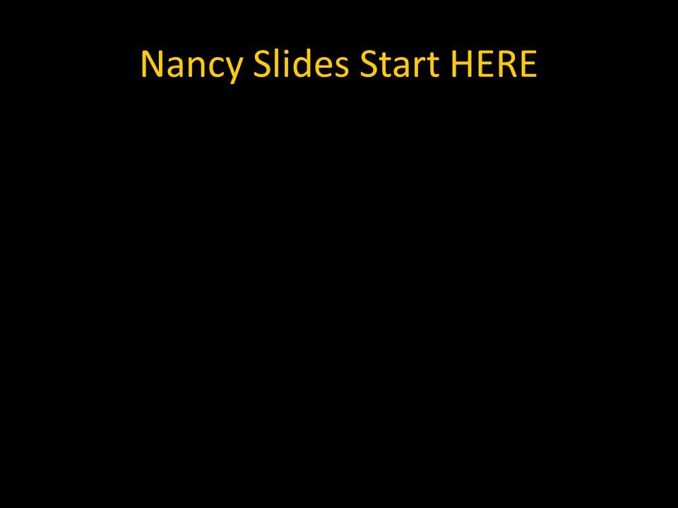 Nancy Slides Start HERE