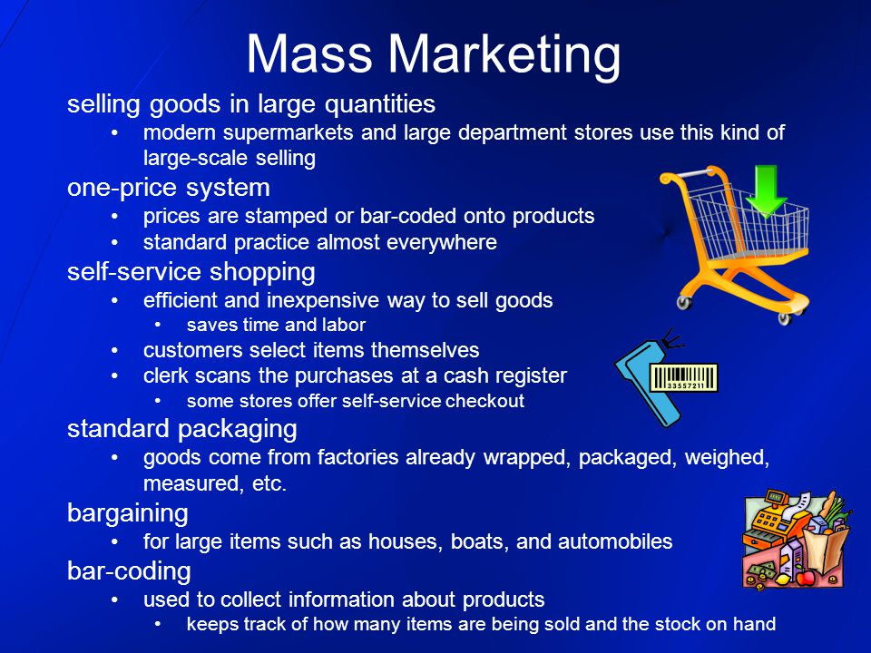 selling goods in large quantities modern supermarkets and large department stores use this kind of large-scale selling one-price system prices are sta