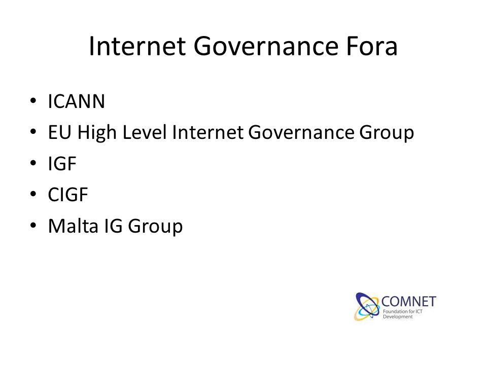 Internet Governance Fora ICANN EU High Level Internet Governance Group IGF CIGF Malta IG Group