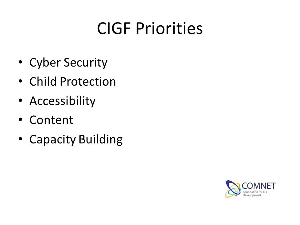 CIGF Priorities Cyber Security Child Protection Accessibility Content Capacity Building