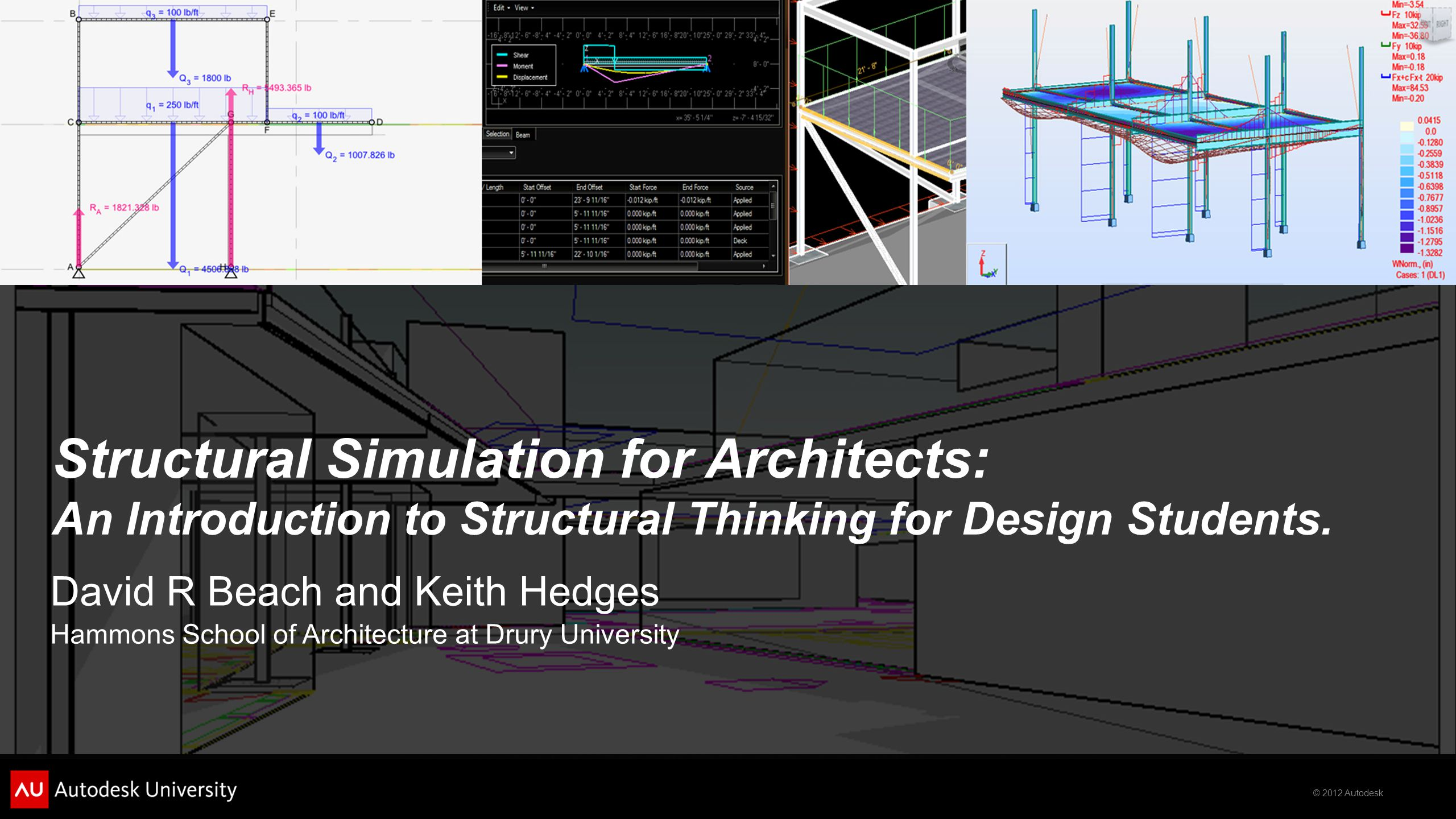 © 2012 Autodesk Structural Simulation for Architects: An Introduction to Structural Thinking for Design Students.
