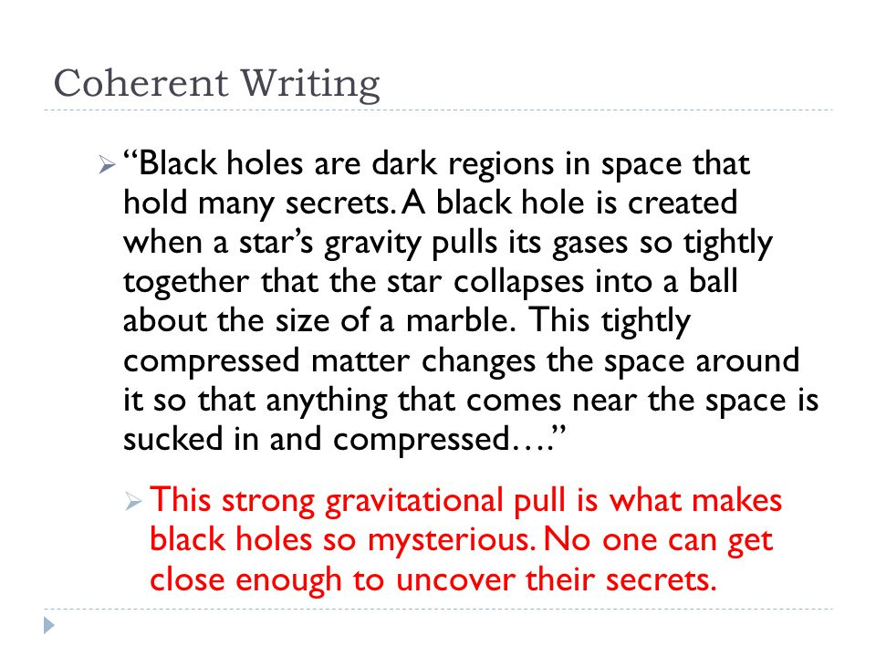 Coherent Writing  Black holes are dark regions in space that hold many secrets.