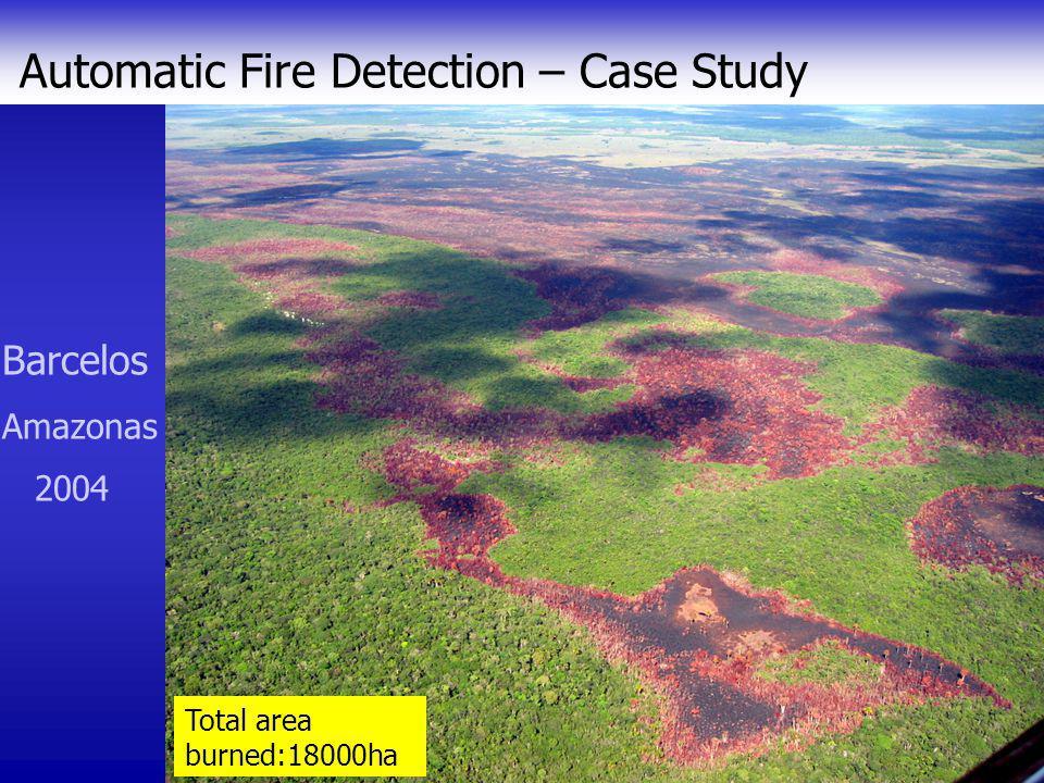 Automatic Fire Detection – Case Study Barcelos Amazonas 2004 Noaa_12 Noaa_16 MODIS GOES-12 Total area burned:18000ha