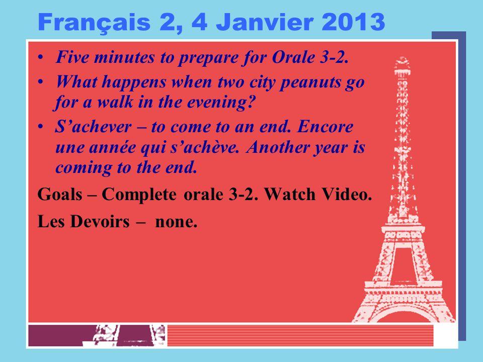 Français 2, 4 Janvier 2013 Five minutes to prepare for Orale 3-2.