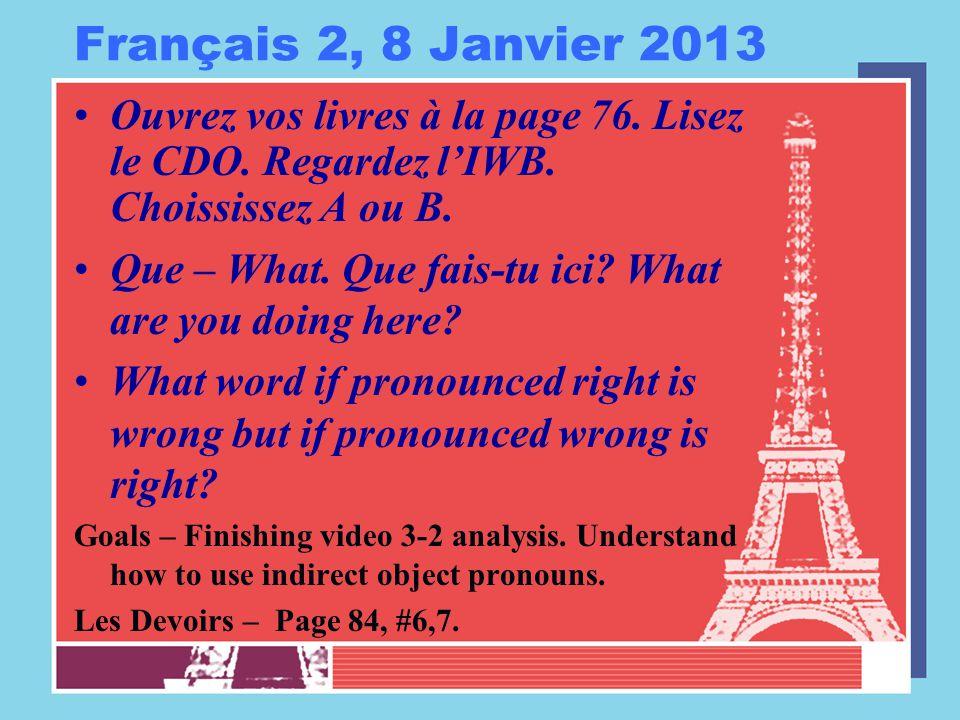 Français 2, 8 Janvier 2013 Ouvrez vos livres à la page 76.